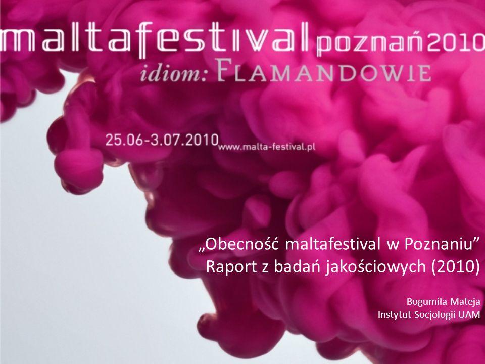 """""""Obecność maltafestival w Poznaniu Raport z badań jakościowych (2010)"""