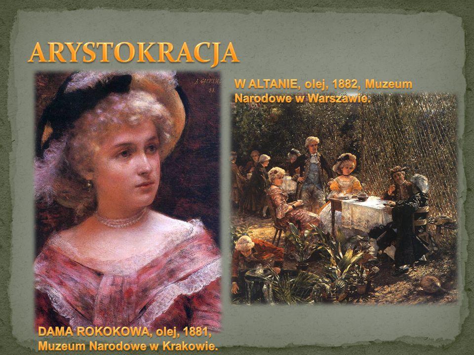 ARYSTOKRACJA W ALTANIE, olej, 1882, Muzeum Narodowe w Warszawie.