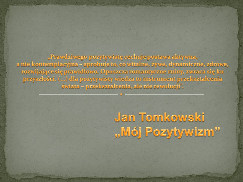 "Jan Tomkowski ""Mój Pozytywizm"