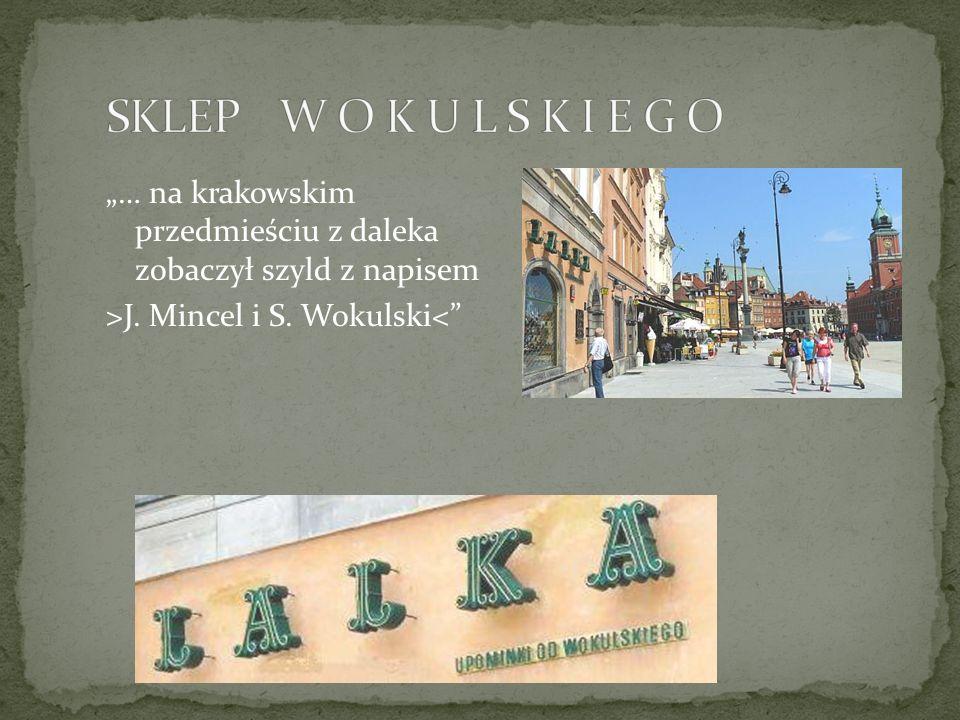 """SKLEP W O K U L S K I E G O """"… na krakowskim przedmieściu z daleka zobaczył szyld z napisem."""