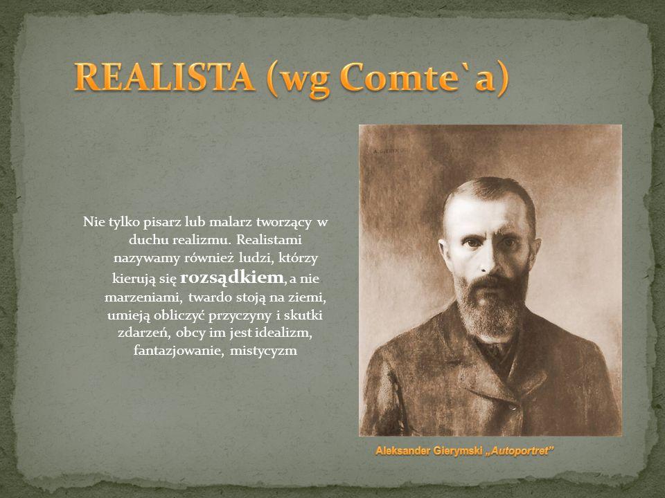 REALISTA (wg Comte`a)