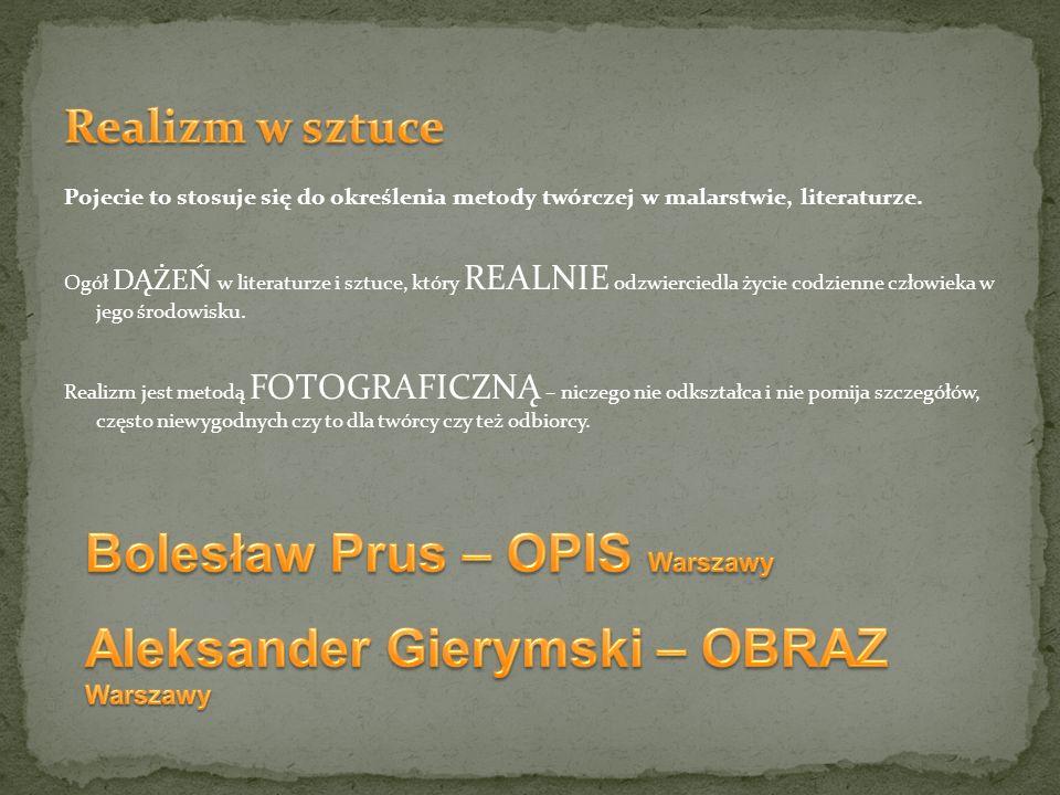 Bolesław Prus – OPIS Warszawy Aleksander Gierymski – OBRAZ Warszawy