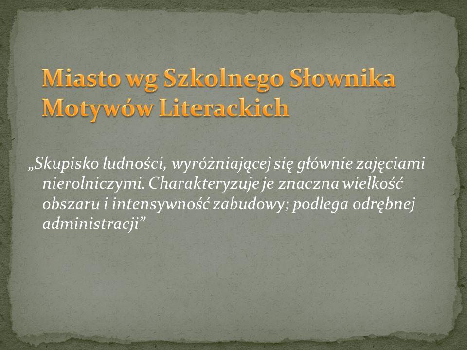 Miasto wg Szkolnego Słownika Motywów Literackich