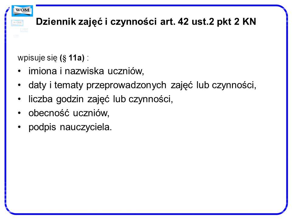 Dziennik zajęć i czynności art. 42 ust.2 pkt 2 KN