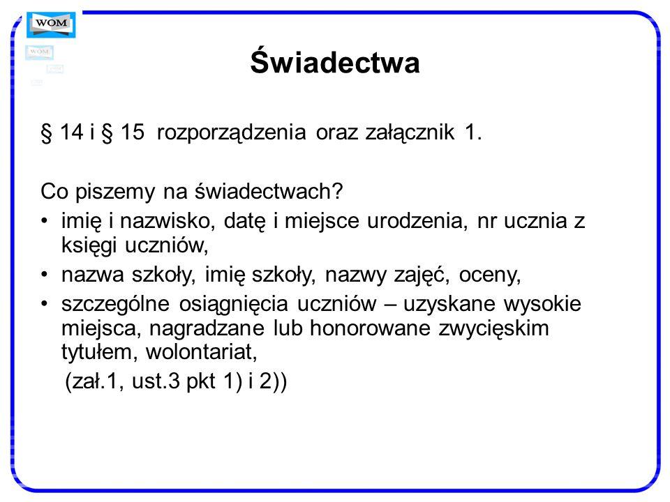 Świadectwa § 14 i § 15 rozporządzenia oraz załącznik 1.
