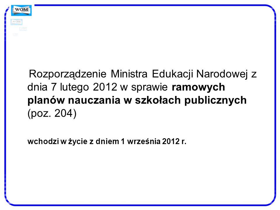 Rozporządzenie Ministra Edukacji Narodowej z dnia 7 lutego 2012 w sprawie ramowych planów nauczania w szkołach publicznych (poz. 204)