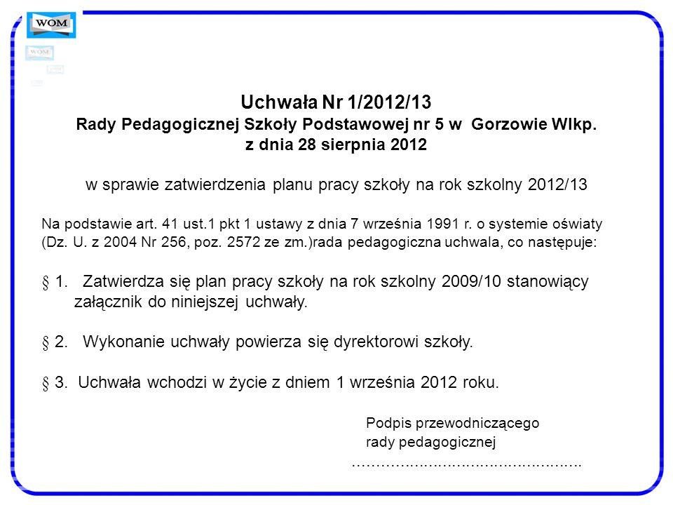 Rady Pedagogicznej Szkoły Podstawowej nr 5 w Gorzowie Wlkp.