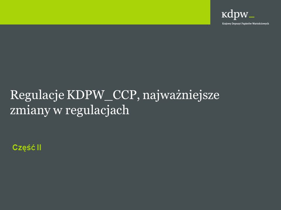 Regulacje KDPW_CCP, najważniejsze zmiany w regulacjach