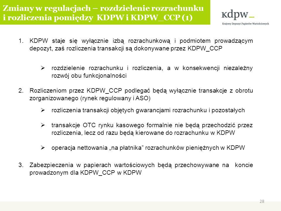 Zmiany w regulacjach – rozdzielenie rozrachunku i rozliczenia pomiędzy KDPW i KDPW_CCP (1)