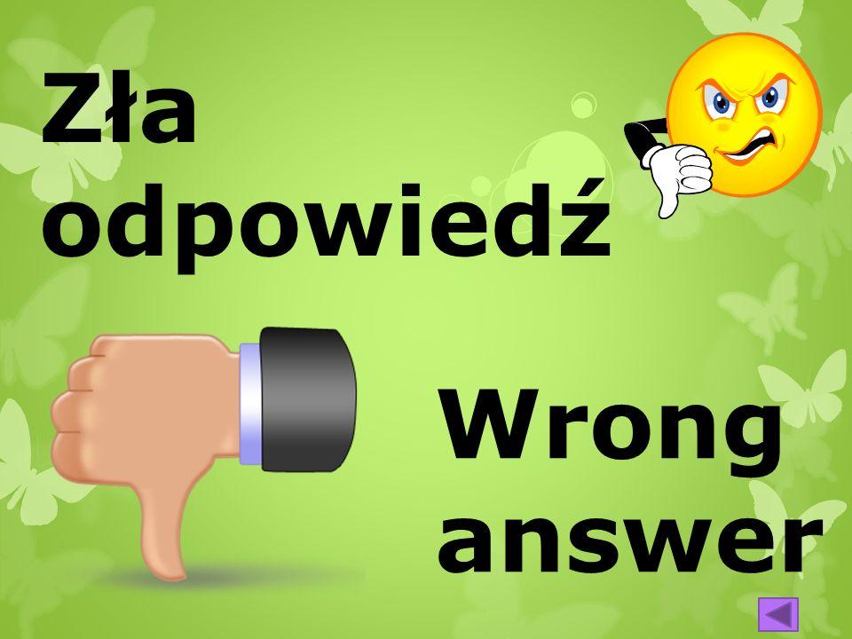 Zła odpowiedź Wrong answer