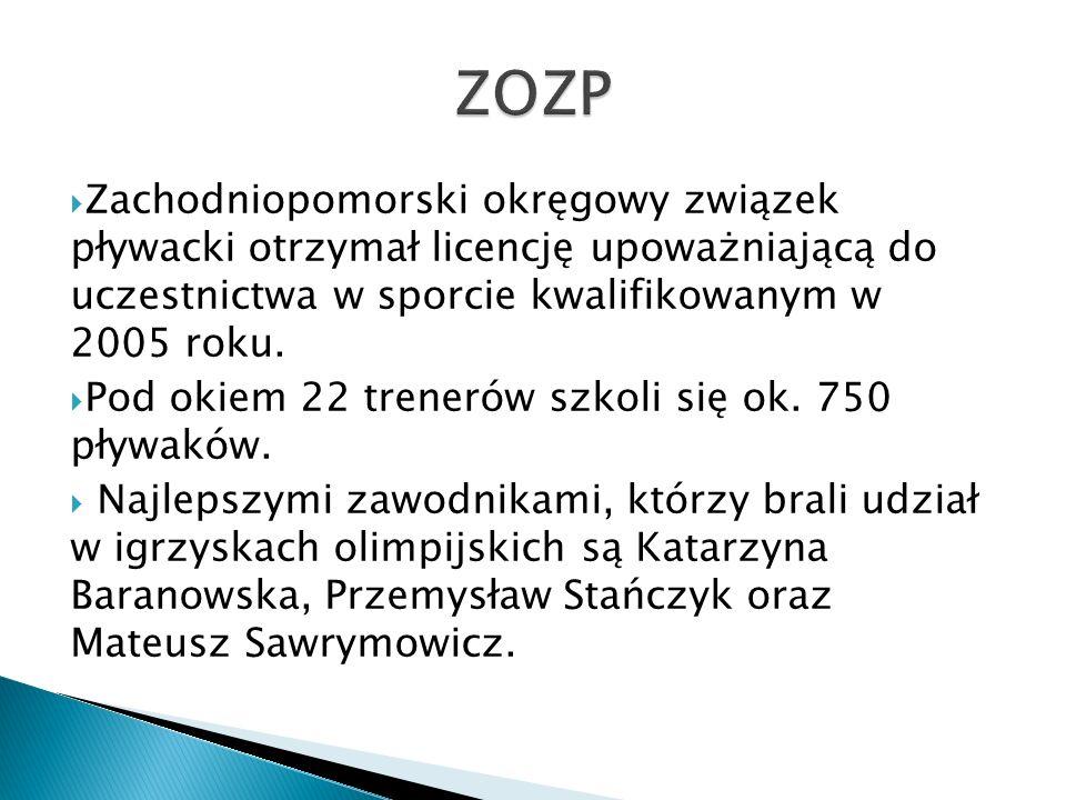 ZOZP Zachodniopomorski okręgowy związek pływacki otrzymał licencję upoważniającą do uczestnictwa w sporcie kwalifikowanym w 2005 roku.