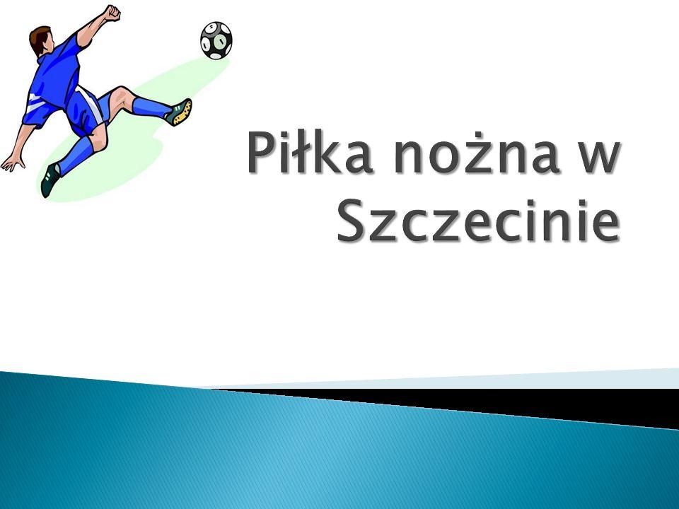 Piłka nożna w Szczecinie