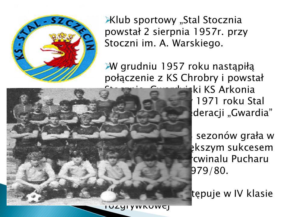 """Klub sportowy """"Stal Stocznia powstał 2 sierpnia 1957r. przy Stoczni im"""