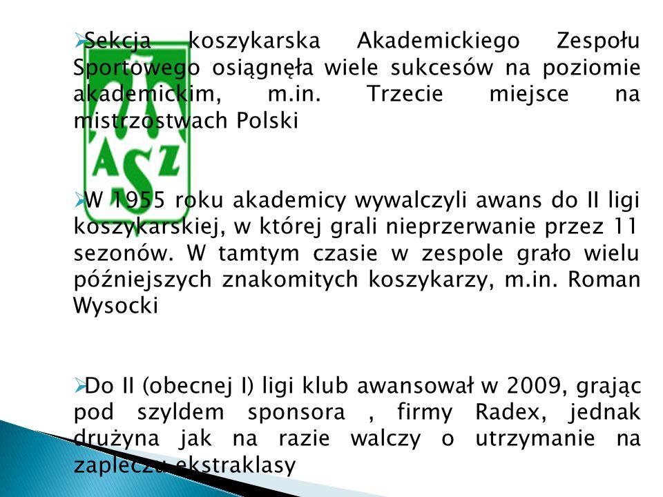 Sekcja koszykarska Akademickiego Zespołu Sportowego osiągnęła wiele sukcesów na poziomie akademickim, m.in. Trzecie miejsce na mistrzostwach Polski