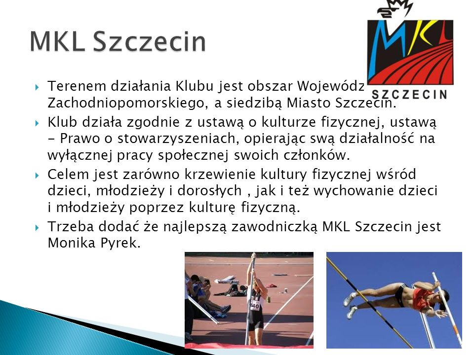 MKL Szczecin Terenem działania Klubu jest obszar Województwa Zachodniopomorskiego, a siedzibą Miasto Szczecin.