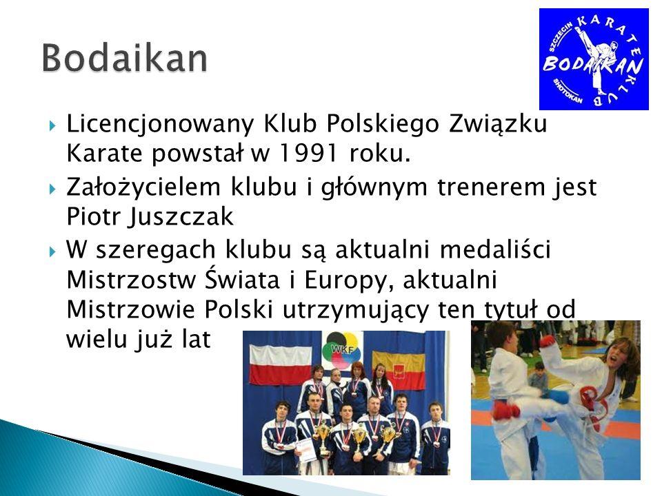 Bodaikan Licencjonowany Klub Polskiego Związku Karate powstał w 1991 roku. Założycielem klubu i głównym trenerem jest Piotr Juszczak.