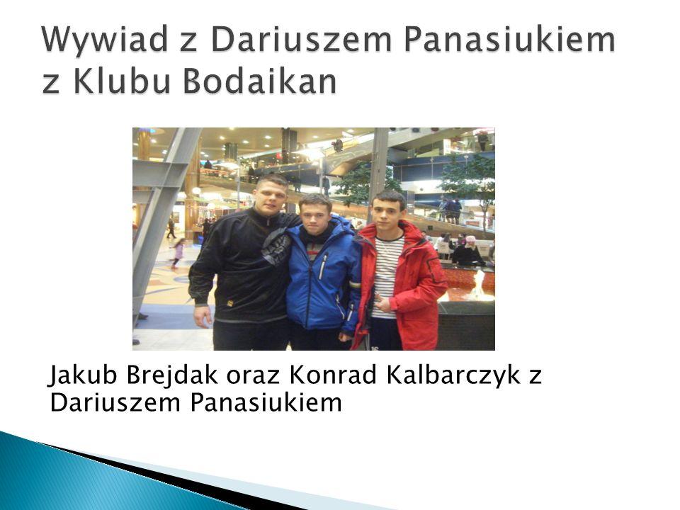 Wywiad z Dariuszem Panasiukiem z Klubu Bodaikan