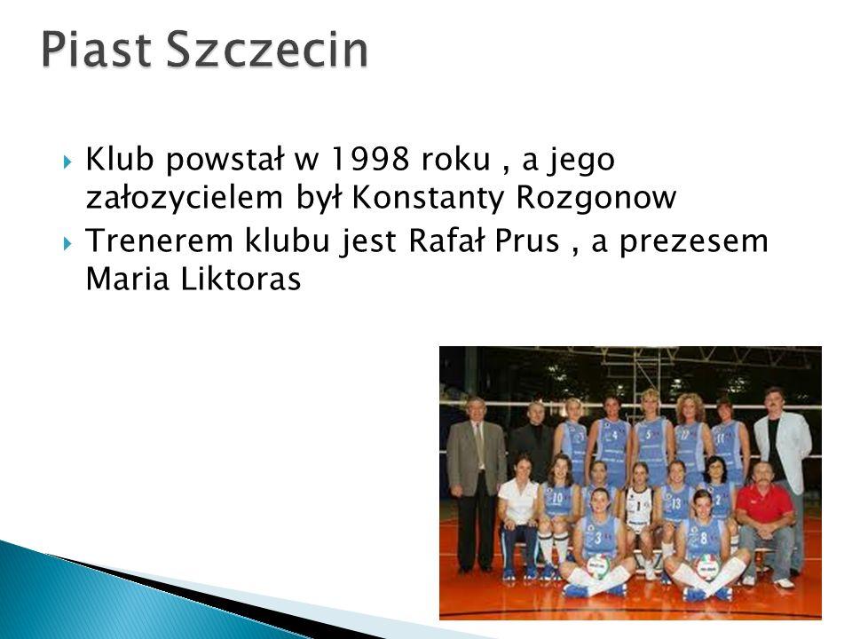 Piast Szczecin Klub powstał w 1998 roku , a jego załozycielem był Konstanty Rozgonow.