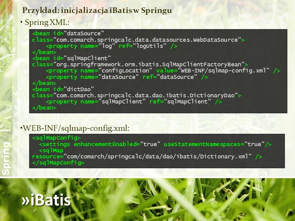 »iBatis Przykład: inicjalizacja iBatis w Springu Spring XML: