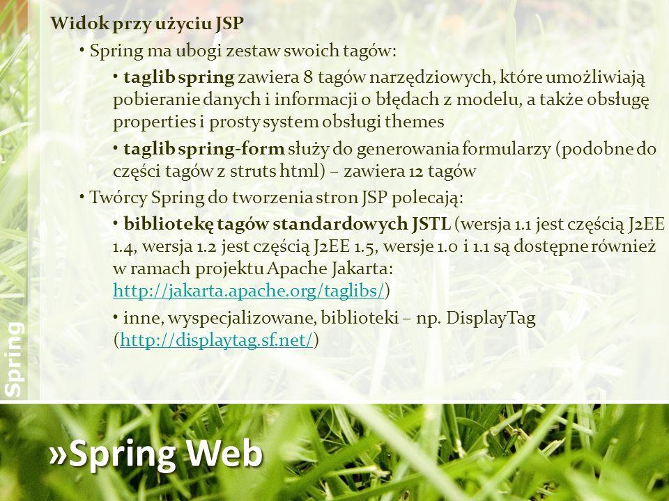 »Spring Web Widok przy użyciu JSP Spring ma ubogi zestaw swoich tagów: