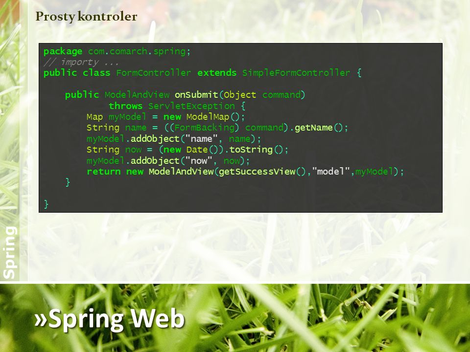 »Spring Web Prosty kontroler package com.comarch.spring;