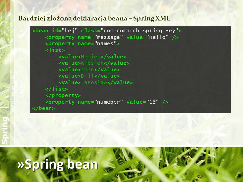 »Spring bean Bardziej złożona deklaracja beana – Spring XML