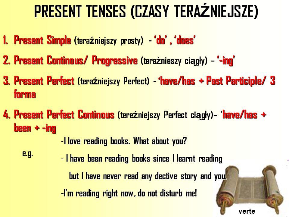 PRESENT TENSES (CZASY TERAŹNIEJSZE)