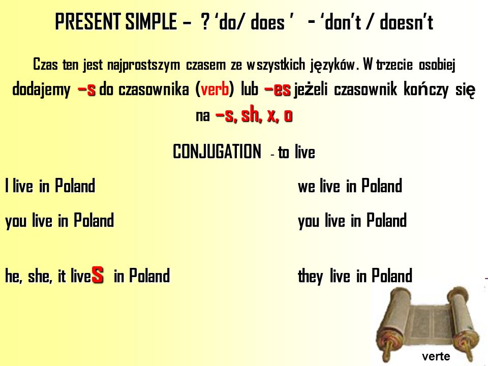 PRESENT SIMPLE – 'do/ does ' - 'don't / doesn't
