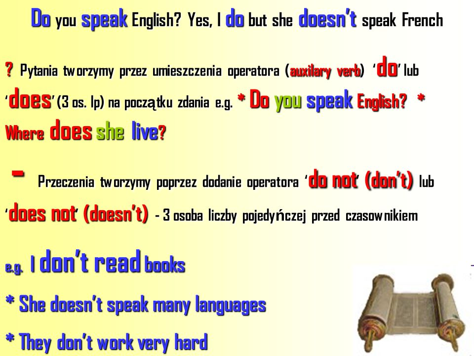 Do you speak English Yes, I do but she doesn't speak French