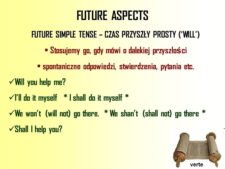 FUTURE ASPECTS FUTURE SIMPLE TENSE – CZAS PRZYSZŁY PROSTY ('WILL')