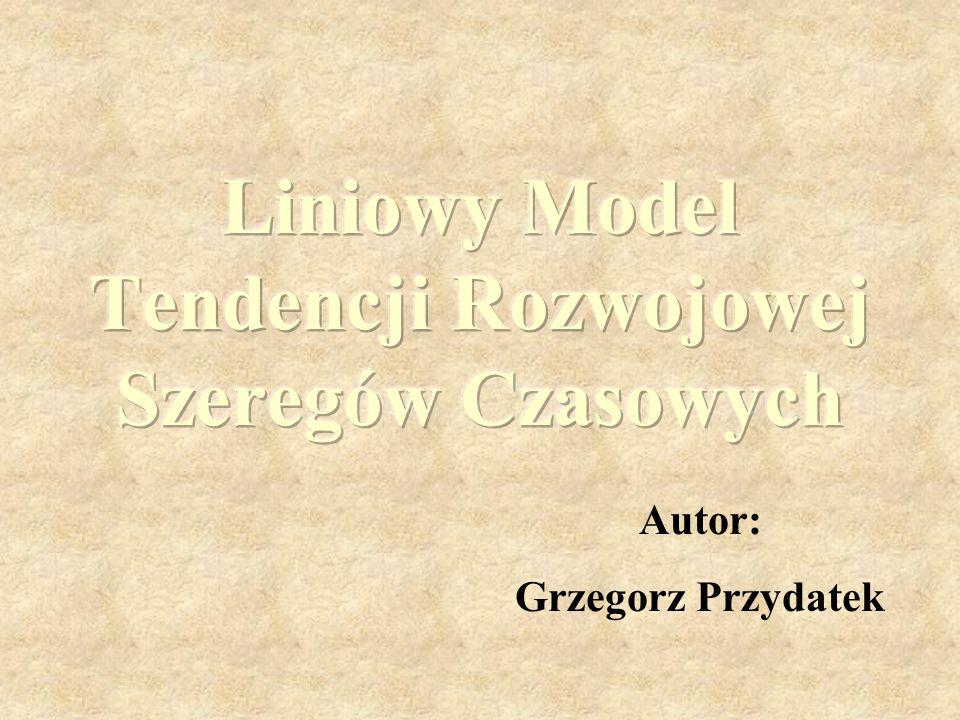Liniowy Model Tendencji Rozwojowej Szeregów Czasowych