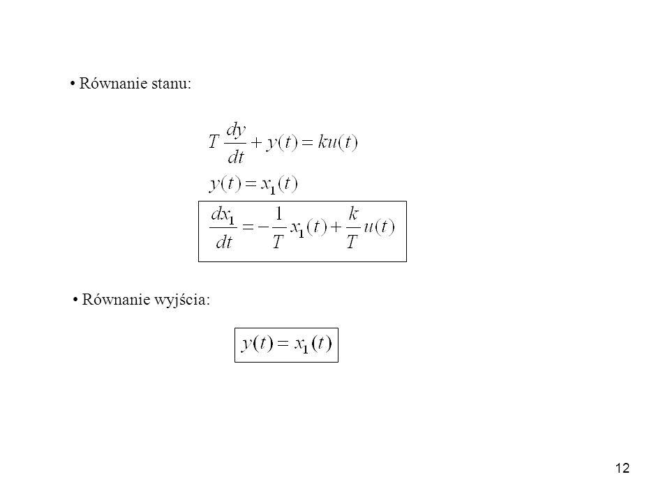 Równanie stanu: Równanie wyjścia: