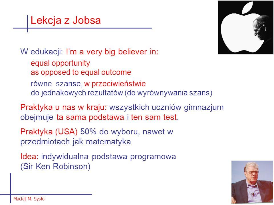 Lekcja z Jobsa W edukacji: I'm a very big believer in: