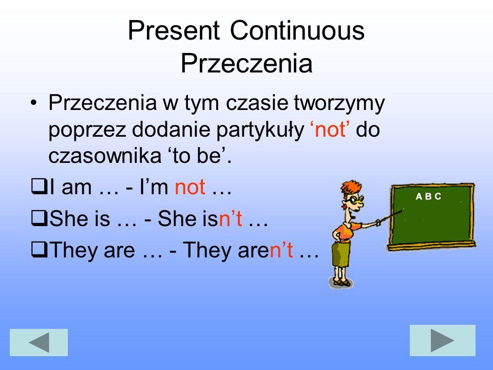 Present Continuous Przeczenia