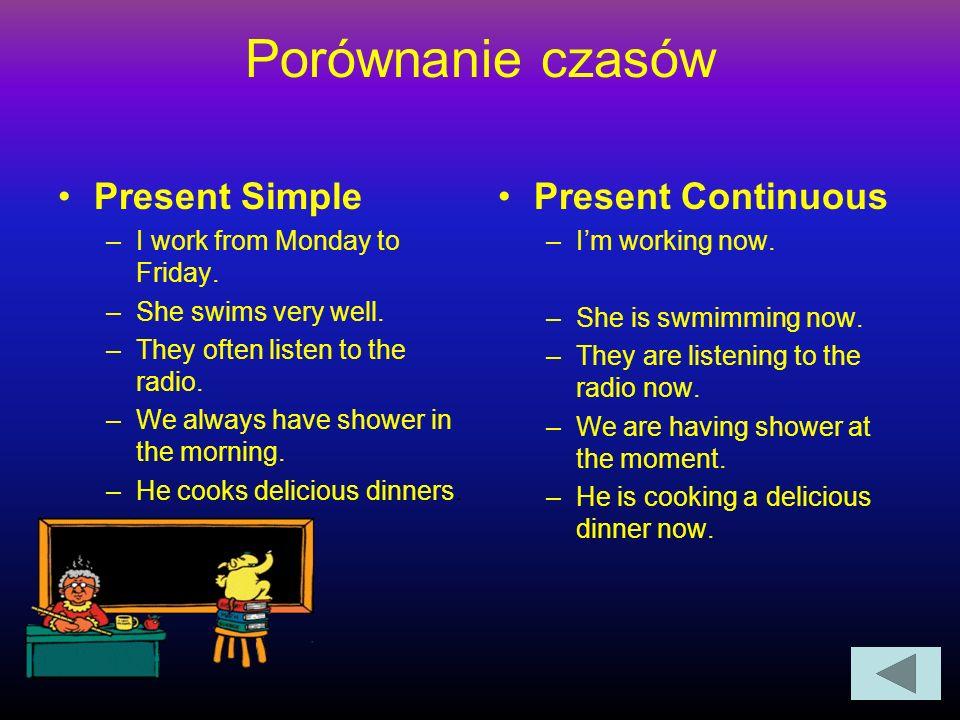 Porównanie czasów Present Simple Present Continuous