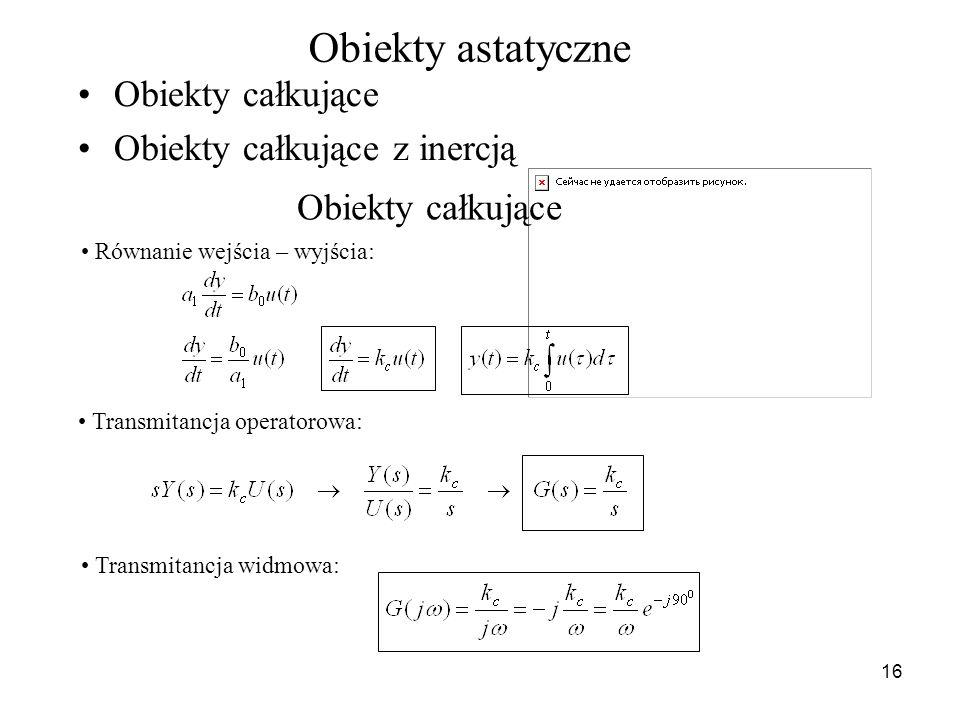 Obiekty astatyczne Obiekty całkujące Obiekty całkujące z inercją