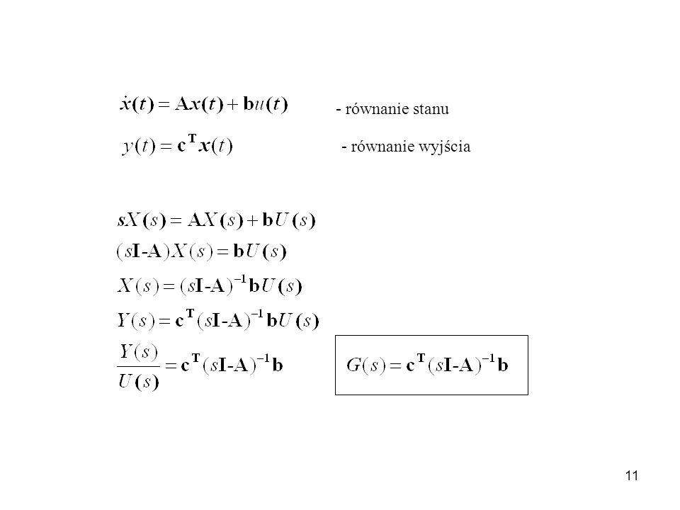 - równanie stanu - równanie wyjścia