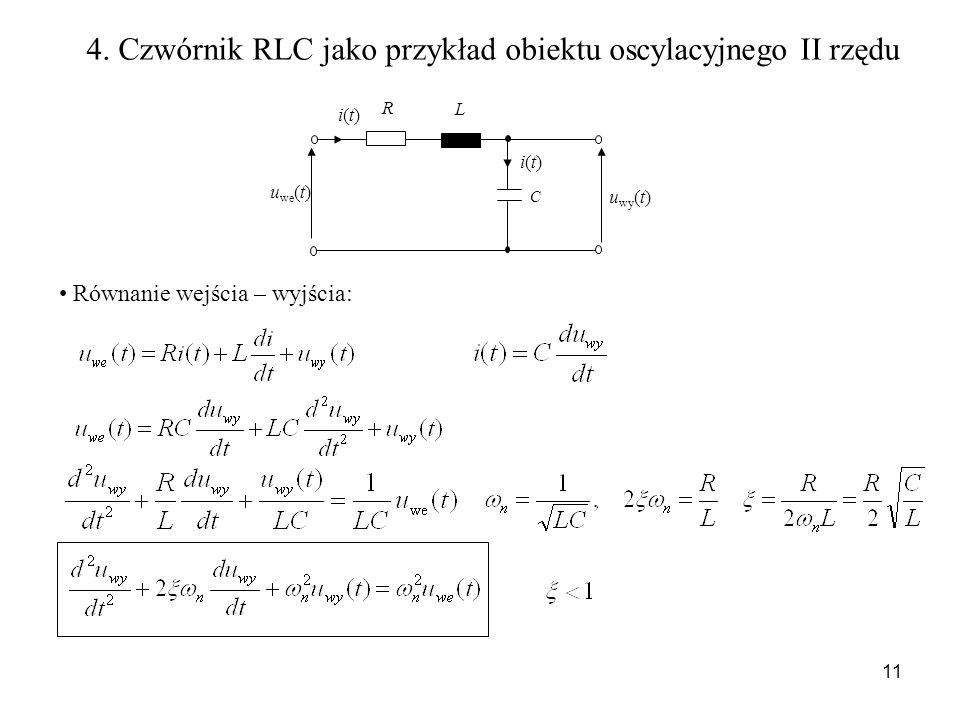4. Czwórnik RLC jako przykład obiektu oscylacyjnego II rzędu