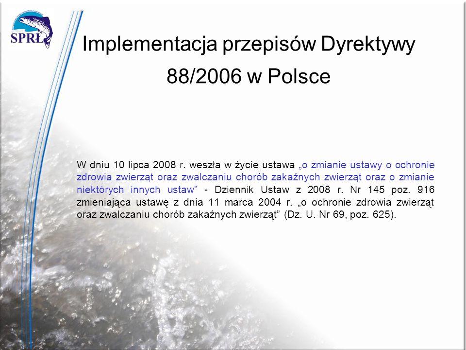 Implementacja przepisów Dyrektywy 88/2006 w Polsce