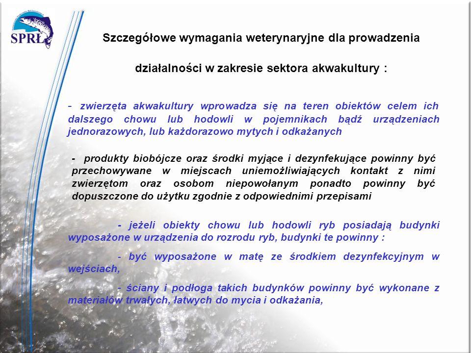 Szczegółowe wymagania weterynaryjne dla prowadzenia działalności w zakresie sektora akwakultury :