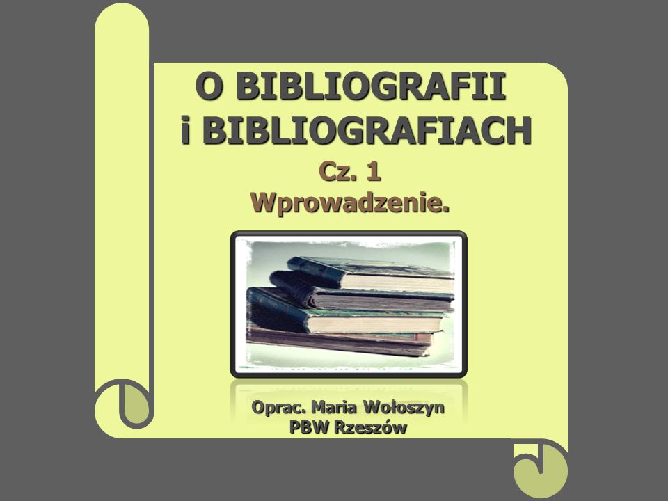 O BIBLIOGRAFII i BIBLIOGRAFIACH