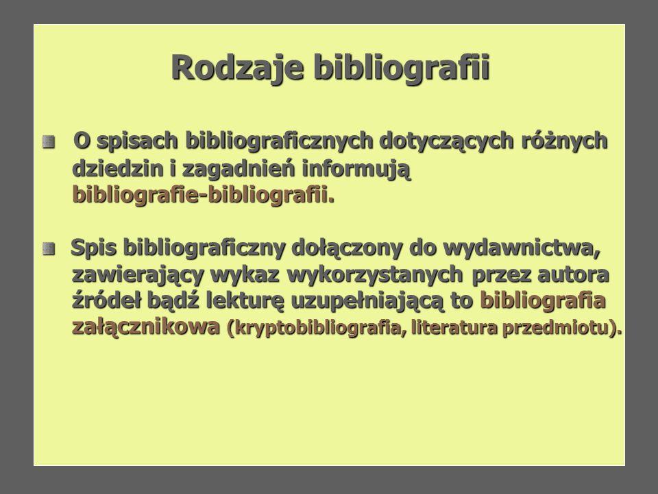 Rodzaje bibliografii O spisach bibliograficznych dotyczących różnych