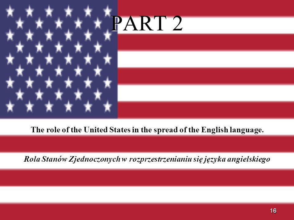 PART 2 The role of the United States in the spread of the English language.