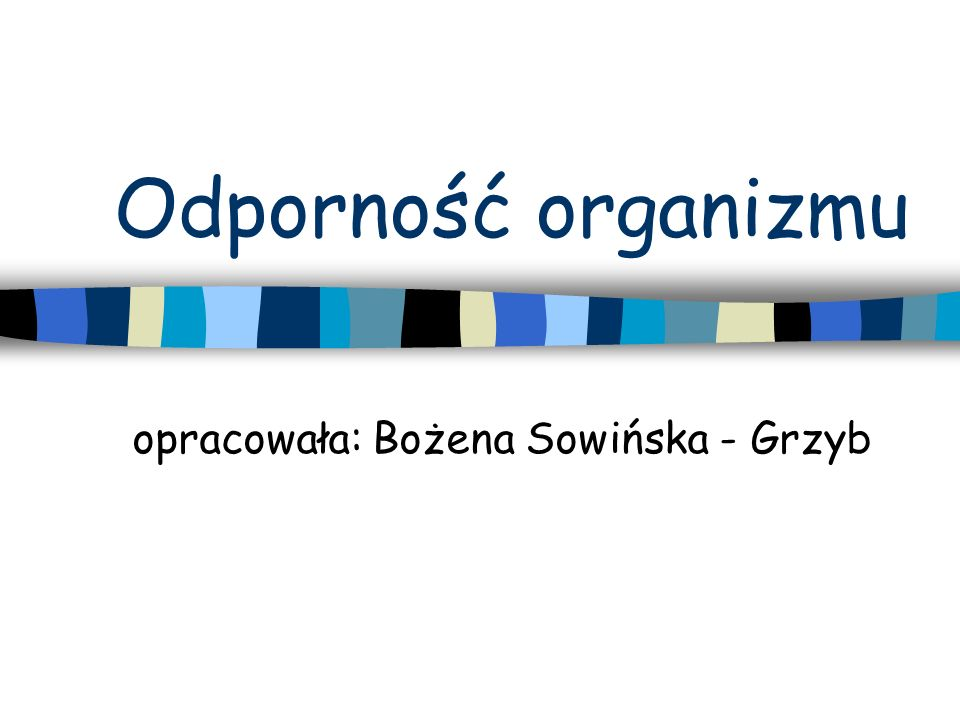 opracowała: Bożena Sowińska - Grzyb
