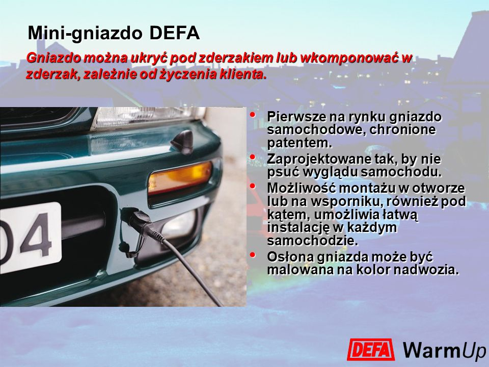 Mini-gniazdo DEFA Gniazdo można ukryć pod zderzakiem lub wkomponować w zderzak, zależnie od życzenia klienta.