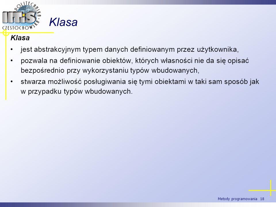 KlasaKlasa. jest abstrakcyjnym typem danych definiowanym przez użytkownika,