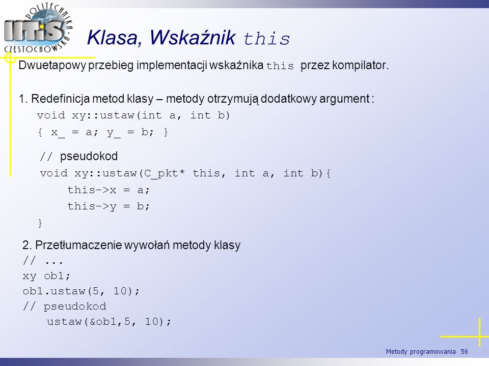 Klasa, Wskaźnik thisDwuetapowy przebieg implementacji wskaźnika this przez kompilator.