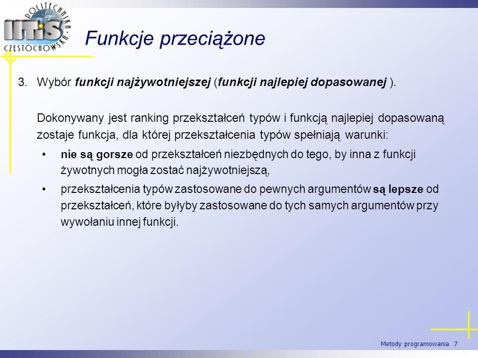 Funkcje przeciążoneWybór funkcji najżywotniejszej (funkcji najlepiej dopasowanej ).
