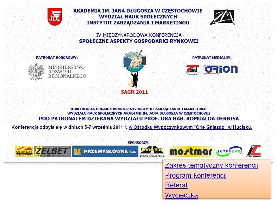 Zakres tematyczny konferencji Program konferencji Referat Wycieczka..