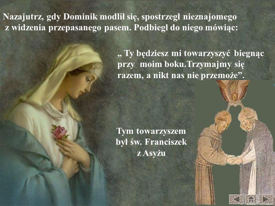Nazajutrz, gdy Dominik modlił się, spostrzegł nieznajomego